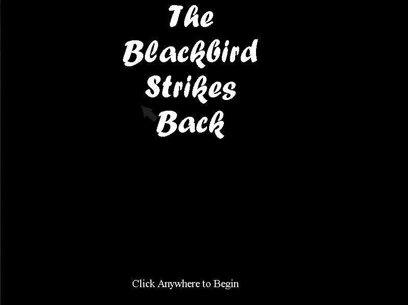 Screenshot of The Blackbird Strikes Back