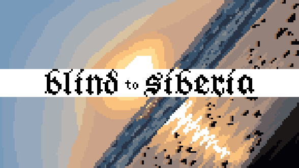 Screenshot of blind to siberia