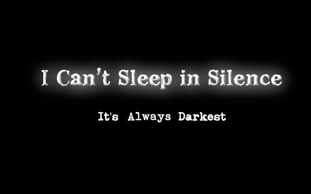 Zoomed screenshot of I Can't Sleep In Silence - It's Always Darkest