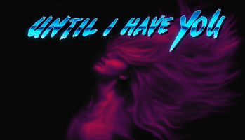 Screenshot 1 of Until I Have You