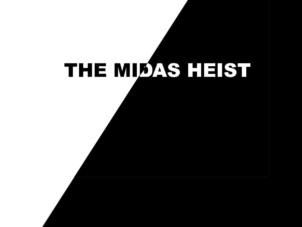 Zoomed screenshot of The Midas Heist