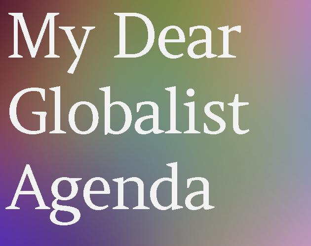 Screenshot of My Dear Globalist Agenda